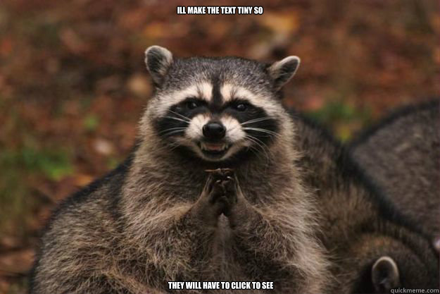ill make the text tiny so   they will have to click to see - ill make the text tiny so   they will have to click to see  Evil Plotting Raccoon