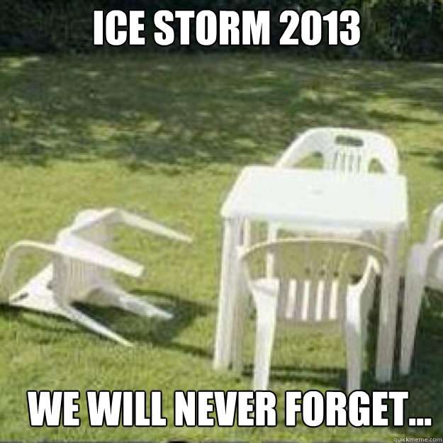 Ice Storm 2013 We will never forget...