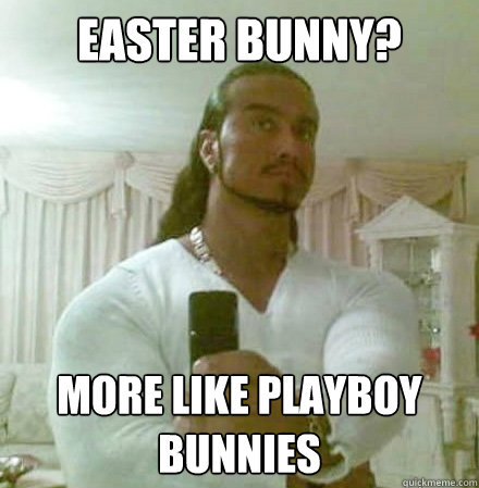 Easter Bunny? More like Playboy Bunnies - Easter Bunny? More like Playboy Bunnies  Guido Jesus