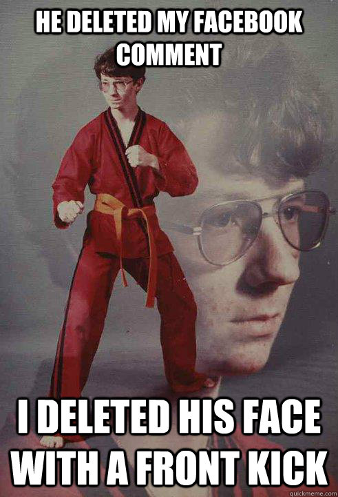 He deleted my facebook comment i deleted his face with a front kick - He deleted my facebook comment i deleted his face with a front kick  Karate Kyle