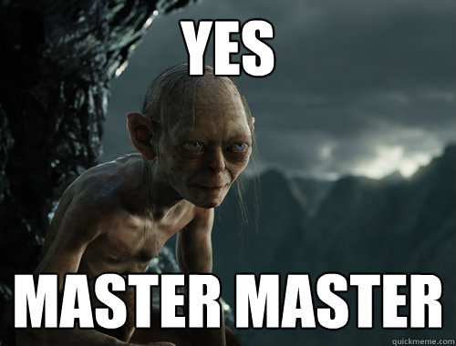 Yes Master Master  Sneaky Smeagol