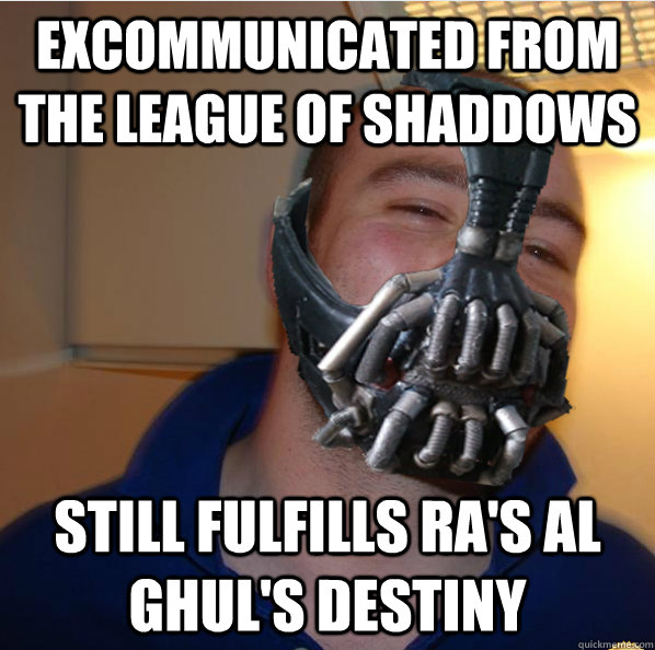 Excommunicated from the league of shaddows Still fulfills Ra's al Ghul's destiny - Excommunicated from the league of shaddows Still fulfills Ra's al Ghul's destiny  Almost Good Guy Bane