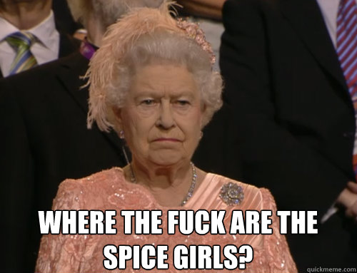 where the fuck are the spice girls?