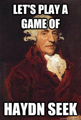 Let's play a game of Haydn seek