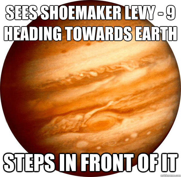 Sees Shoemaker Levy - 9 Heading towards Earth Steps in front of it