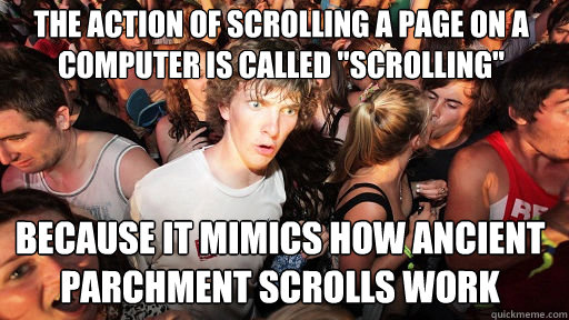 The action of scrolling a page on a computer is called