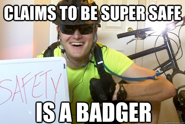 Claims to be Super Safe Is a badger