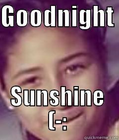 GOODNIGHT  SUNSHINE (-: Misc