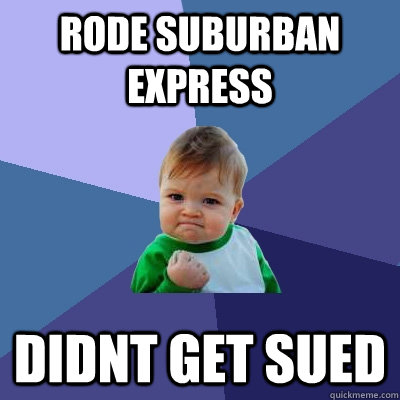 Rode suburban express didnt get sued - Rode suburban express didnt get sued  Success Kid