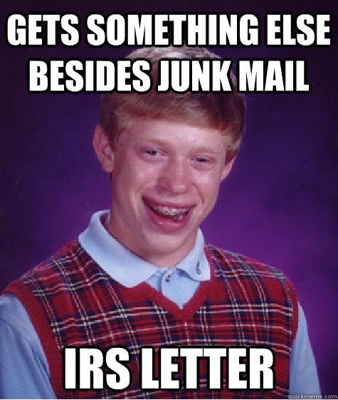 Funny Junk Memes : Gets something else besides junk mail irs letter bad