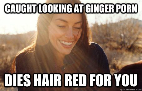 Caught looking at ginger porn dies hair red for you