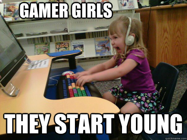 gamer girls they start young - gamer girls they start young  Raging Gamer Girl