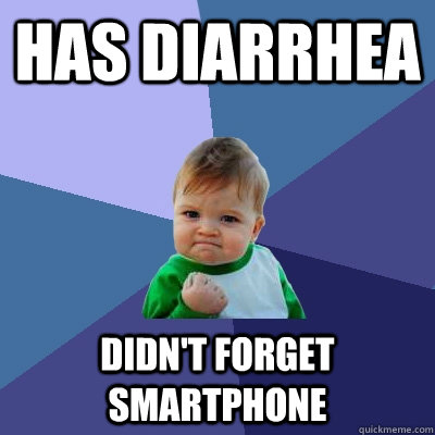 Has diarrhea Didn't forget smartphone - Has diarrhea Didn't forget smartphone  Success Kid