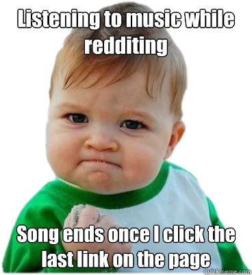 Listening to music while redditing Song ends once I click the last link on the page