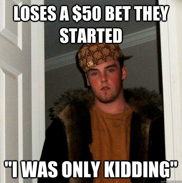Loses A $50 bet they started