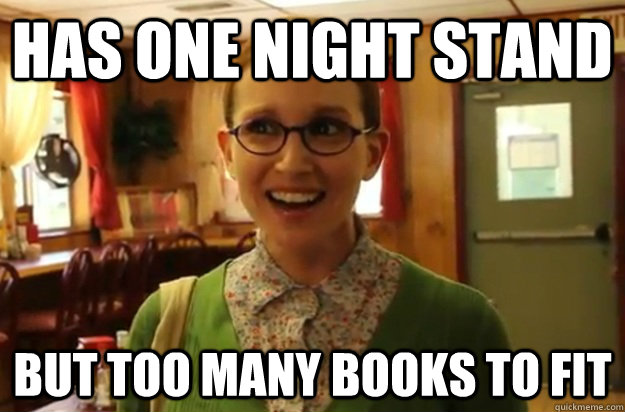 has one night stand but too many books to fit - has one night stand but too many books to fit  Sexually Oblivious Female