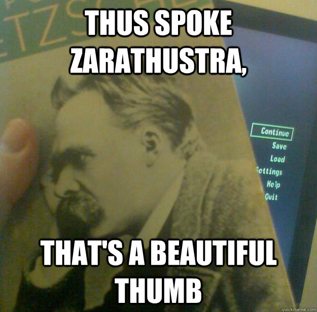 Thus Spoke Zarathustra,  that's a beautiful thumb