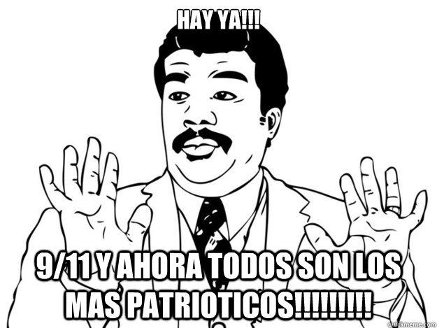 Hay YA!!! 9/11 y ahora todos son los mas PATRIOTICOS!!!!!!!!!