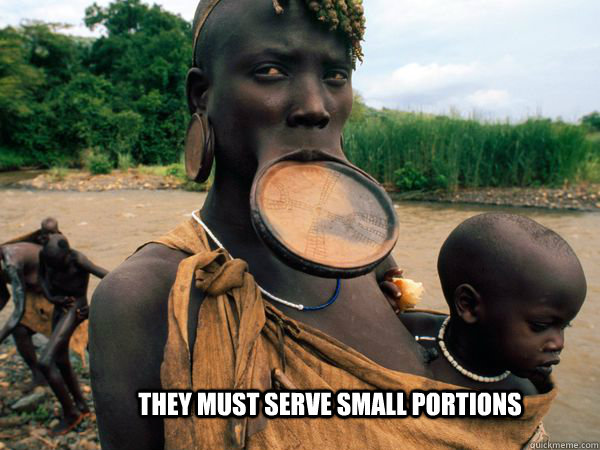 They must serve small portions - They must serve small portions  Misc