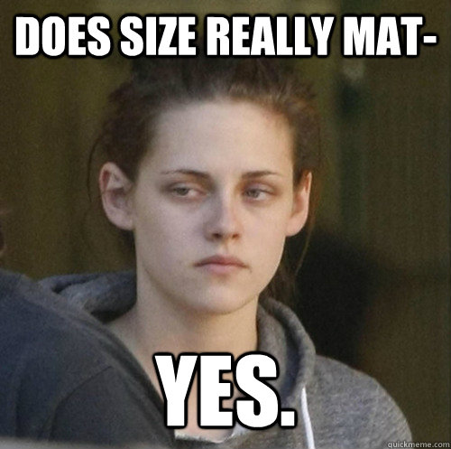 Does size really mat- yes. - Does size really mat- yes.  Underly Attached Girlfriend