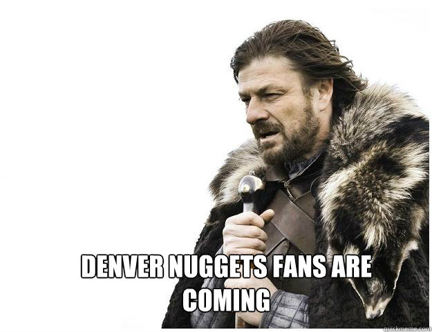 denver nuggets fans are coming
