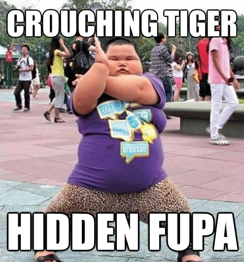 Crouching Tiger Hidden Fupa