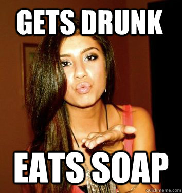 gets drunk eats soap  the college sorostitute