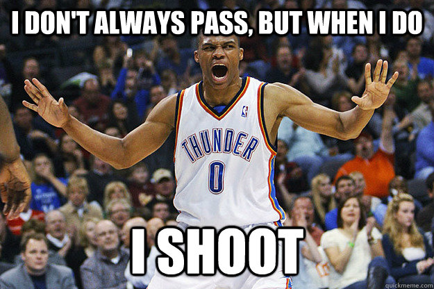 I don't always pass, but when I do I shoot