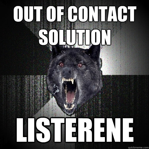 out of contact solution listerene - out of contact solution listerene  Insanity Wolf