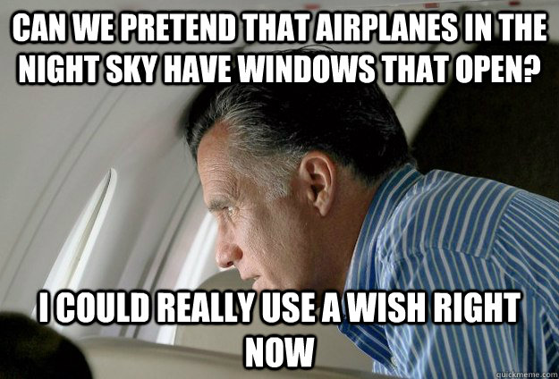 can we pretend that airplanes in the night sky have windows that open? I could really use a wish right now