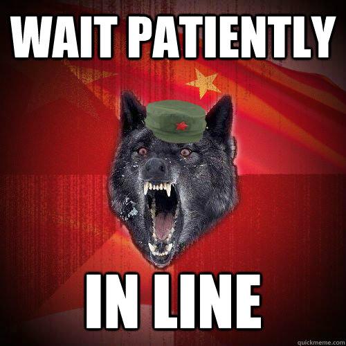 Wait patiently In line