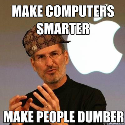 make computers smarter make people dumber