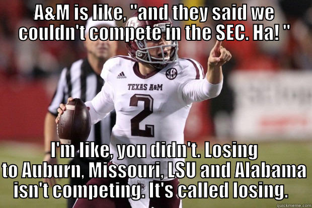 A&M still sucks and can't compete in the SEC  - A&M IS LIKE,
