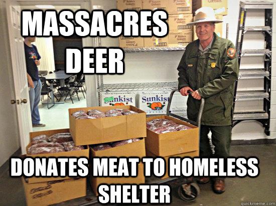 massacres deer Donates meat to homeless shelter - massacres deer Donates meat to homeless shelter  Misc