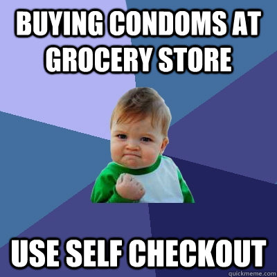 Buying condoms at grocery store Use self checkout - Buying condoms at grocery store Use self checkout  Success Kid
