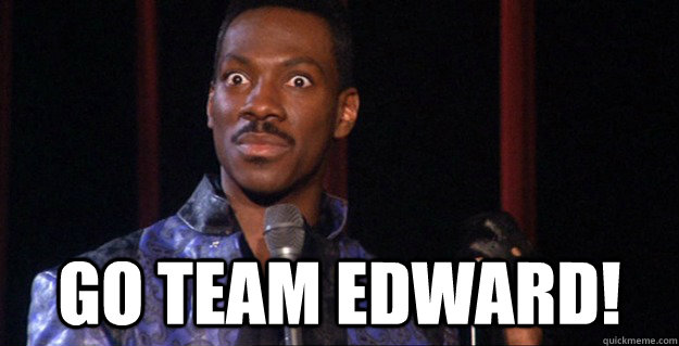 Go Team Edward!