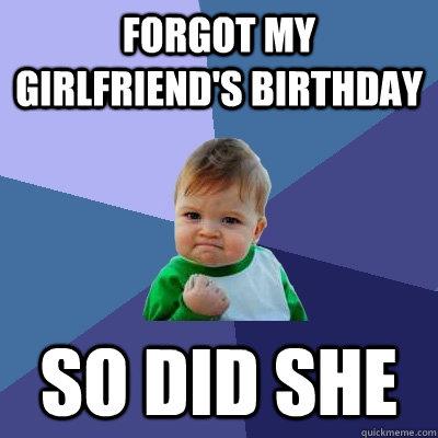Forgot My Girlfriends Birthday So Did She