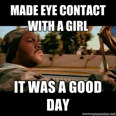 Made eye contact with a girl
