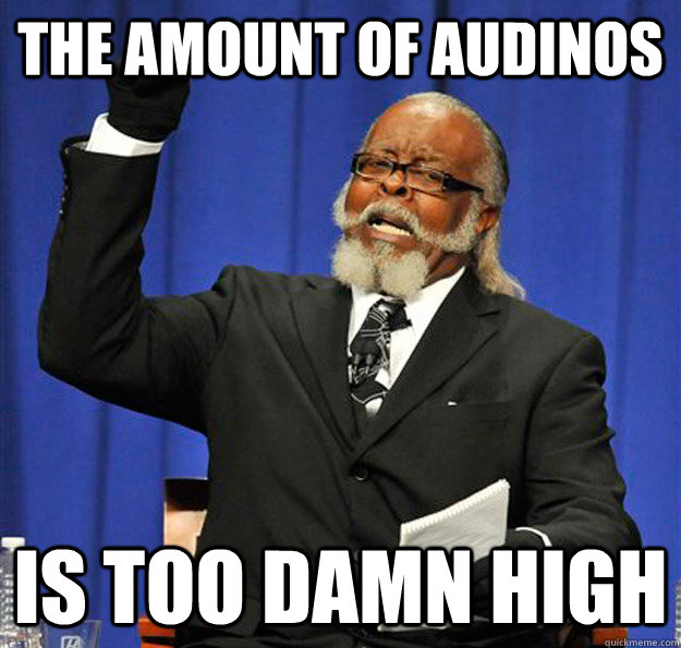 The amount of Audinos Is too damn high - The amount of Audinos Is too damn high  Jimmy McMillan