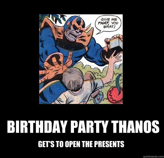Birthday Party Thanos memes | quickmeme
