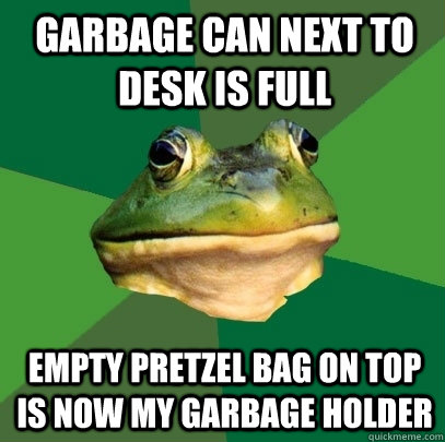 garbage can next to desk is full empty pretzel bag on top is now my garbage holder - garbage can next to desk is full empty pretzel bag on top is now my garbage holder  Foul Bachelor Frog