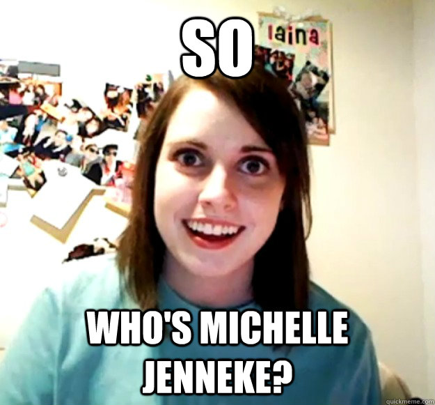 So Who's Michelle Jenneke?  - So Who's Michelle Jenneke?   Overly Attached Girlfriend