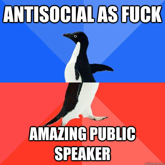 ANTISOCIAL AS FUCK AMAZING PUBLIC SPEAKER - ANTISOCIAL AS FUCK AMAZING PUBLIC SPEAKER  Socially Awkward Awesome Penguin