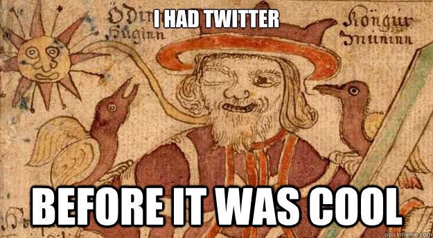 5020a4b4649e0d7c5d9baaa6edea19bfabe44f77a2344ed2adb3bcc5a72305a4 hipster odin memes quickmeme,Odin Meme
