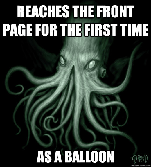 Reaches the front page for the first time as a balloon
