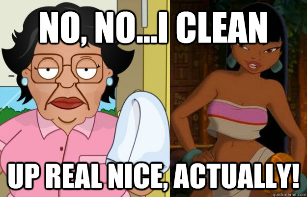 5042391c21e0ffddfa3bd9c4922076bc86e8920b2cf9b5cbfe3708b4a8616d83 no, no i clean up real nice, actually! consuela cleans up