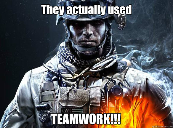 They actually used TEAMWORK!!!