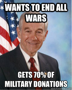 Wants to end all wars Gets 70% of military donations
