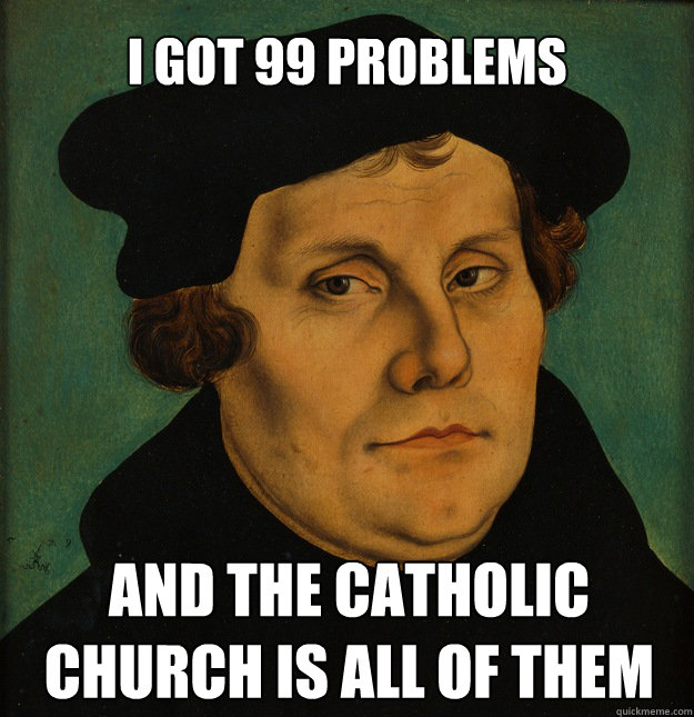 I got 99 problems and the catholic church is all of them