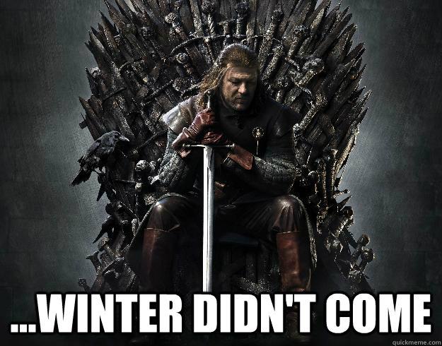 ...winter didn't come